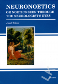 Neuronoetics or noetics seen through the neurologist's eyes
