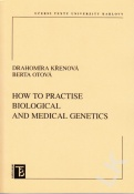 How to practise biological and medical genetics